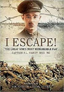 I Escape!: The Great War's Most Remarkable POW [Repost]