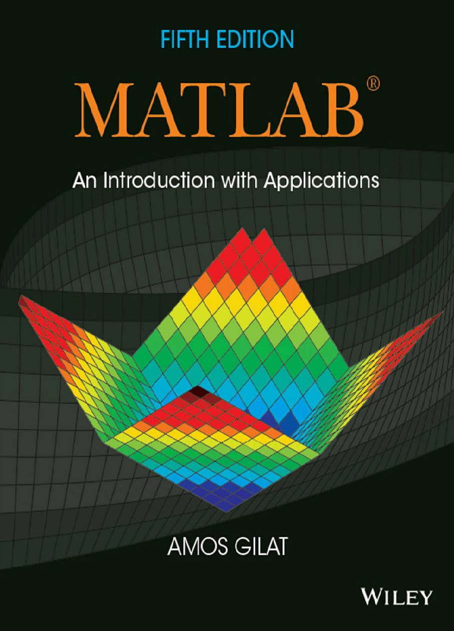 """MATLAB: An Introduction with Applications"" with Solutions.Manual, 5 edition by Amos Gilat"