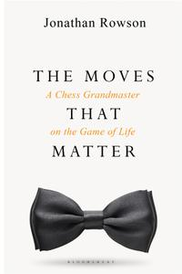 The Moves that Matter: A Chess Grandmaster on the Game of Life, UK Edition