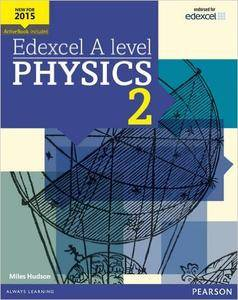Edexcel A Level Physics Student Book 2 + ActiveBook