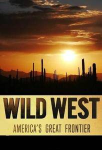 BBC - Wild West: America's Great Frontier Series 1 (2016)