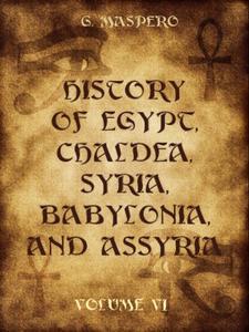 History of Egypt, Chaldæa, Syria, Babylonia, and Assyria : Volume VI