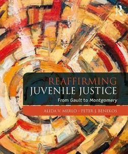 Reaffirming Juvenile Justice: From Gault to Montgomery