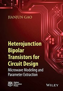 Heterojunction Bipolar Transistors for Circuit Design: Microwave Modeling and Parameter Extraction