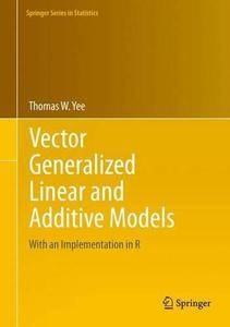 Vector Generalized Linear and Additive Models: With an Implementation in R (Repost)