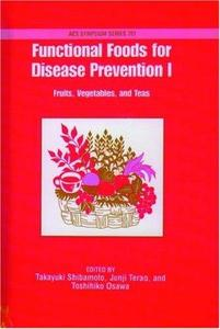 Functional Foods for Disease Prevention I. Fruits, Vegetables, and Teas