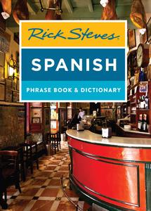 Rick Steves Spanish Phrase Book & Dictionary (Rick Steves Travel Guide), 4th Edition