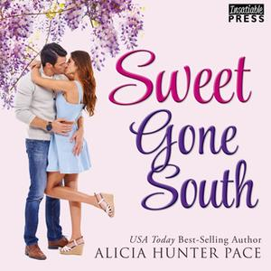 «Sweet Gone South» by Alicia Hunter Pace