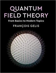 Quantum Field Theory: From Basics to Modern Topics (Draft)