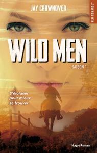 Jay Crownover - Wild men Saison 1