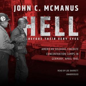 «Hell before Their Very Eyes» by John C. McManus