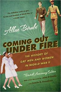 Coming Out Under Fire The History of Gay Men and Women in World War II