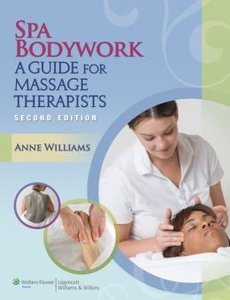 Spa Bodywork: A Guide for Massage Therapists (2nd edition) (Repost)
