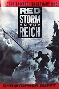Red Storm on the Reich: The Soviet March on Germany, 1945 (Repost)