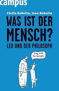 Was ist der Mensch Leo und der Philosoph Edition