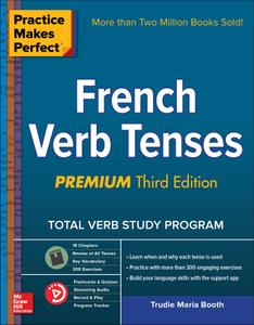Practice Makes Perfect: French Verb Tenses, Premium Third Edition, 3rd Edition