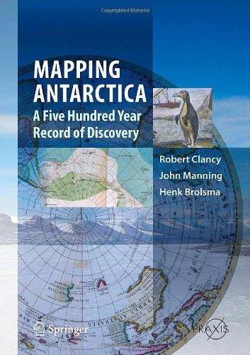 Mapping Antarctica: A Five Hundred Year Record of Discovery (Repost)