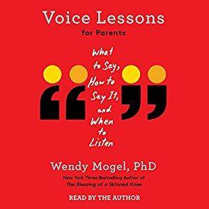 Voice Lessons for Parents: What to Say, How to Say it, and When to Listen [Audiobook]