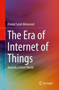 The Era of Internet of Things: Towards a Smart World (Repost)