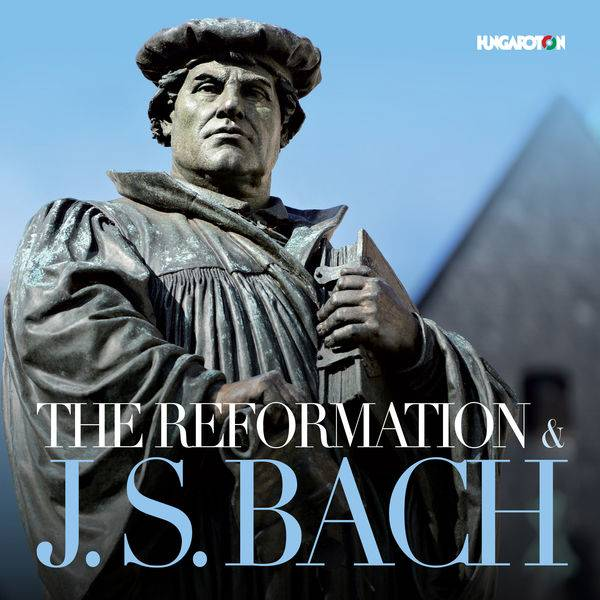 VA - The Reformation & J.S. Bach (2018)