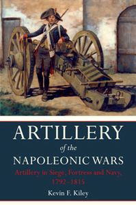 Artillery of the Napoleonic Wars : Artillery in Siege, Fortress and Navy, 1792-1815