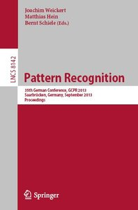 Pattern Recognition: 35th German Conference, GCPR 2013, Saarbrücken, Germany, September 3-6, 2013, Proceedings (repost)