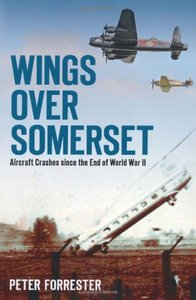 Wings Over Somerset: Aircraft Crashes Since the End of World War II
