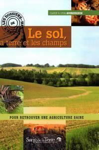"""Claude Bourguignon, Lydia Bourguignon, """"Le sol, la terre et les champs"""""""