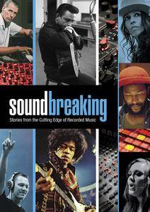 Soundbreaking: Stories From The Cutting Edge Of Recorded Music (2016)