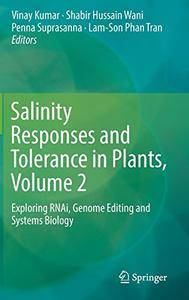 Salinity Responses and Tolerance in Plants, Volume 2: Exploring RNAi, Genome Editing and Systems Biology