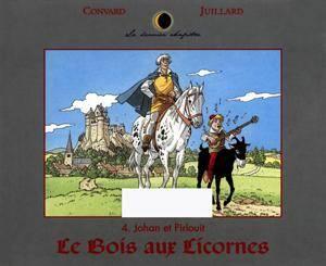 Le Dernier Chapitre - t04 - johan et pirlouit - le bois aux licornes