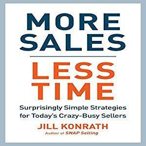 More Sales, Less Time: Surprisingly Simple Strategies for Today's Crazy-Busy Sellers [Audiobook]