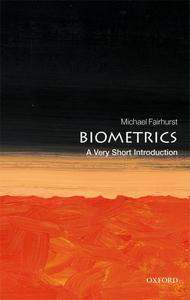 Biometrics: A Very Short Introduction (Very Short Introductions)
