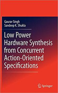 Low Power Hardware Synthesis from Concurrent Action-Oriented Specifications