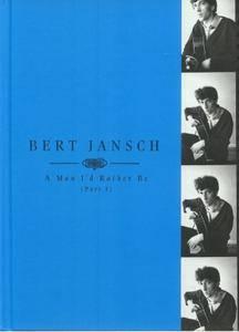Bert Jansch – A Man I'd Rather Be (Part 1) (2018)