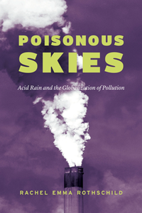 Poisonous Skies : Acid Rain and the Globalization of Pollution