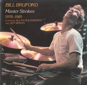 Bill Bruford - Master Strokes 1978-1985 (1986) {EG Records EGCD 67}