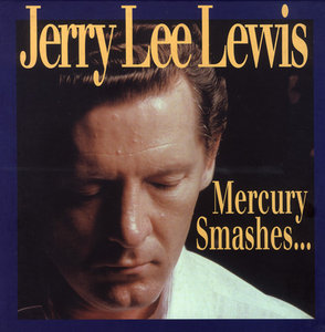 Jerry Lee Lewis - Mercury Smashes... and Rockin' Sessions (2000) [10 CDs box] re-up