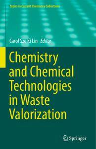 Chemistry and Chemical Technologies in Waste Valorization (Repost)
