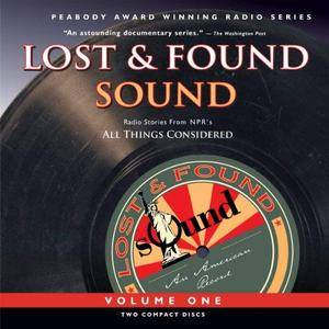 Lost and Found Sound, Volume One [Audiobook]