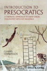 Introduction to Presocratics: A Thematic Approach to Early Greek Philosophy with Key Readings (Repost)