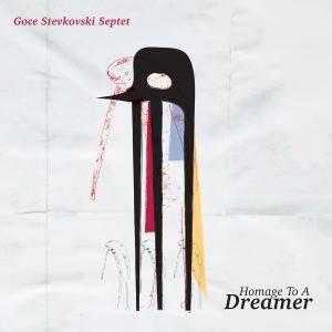 Goce Stevkovski Septet - Homage to a Dreamer (2018)