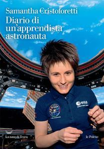 Samantha Cristoforetti - Diario di un'apprendista astronauta