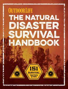 The Natural Disaster Survival Handbook: 151 Survival Tactics and Tips
