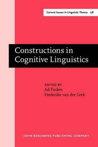 Constructions in Cognitive Linguistics: Selected Papers from the International Cognitive Linguistics Conference, Amsterdam, 199