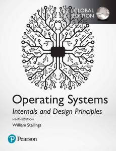 Operating Systems: Internals and Design Principles, 9th Global Edition