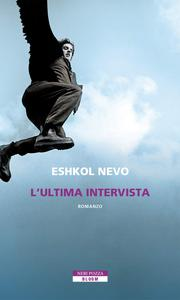 Eshkol Nevo - L'ultima intervista