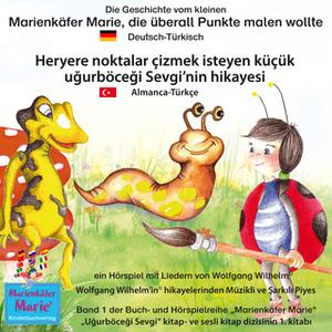 «Die Geschichte vom kleinen Marienkäfer Marie, die überall Punkte malen wollte - Deutsch-Türkisch» by Wolfgang Wilhelm