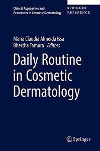 Daily Routine in Cosmetic Dermatology (Clinical Approaches and Procedures in Cosmetic Dermatology)