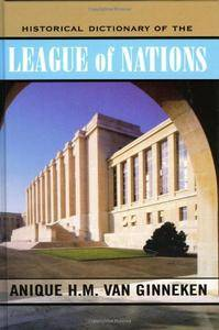 Historical Dictionary of the League of Nations (Historical Dictionaries of International Organizations)(Repost)